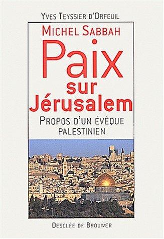 9782220049946: Michel Sabbah : Paix sur J�rusalem, propos d'un �v�que palestinien