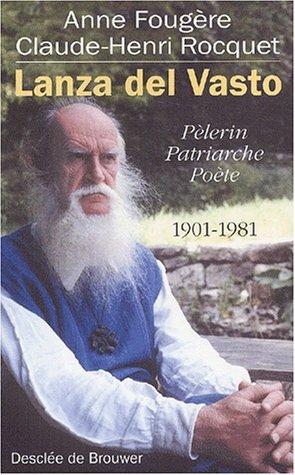 9782220049960: Lanza del Vasto : P�lerin, patriarche, po�te, 1901-1981