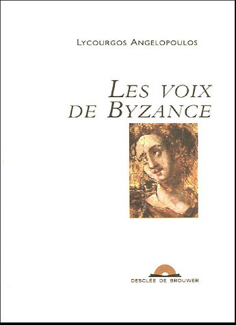 les voix de byzance: Lycourgos Angelopoulos