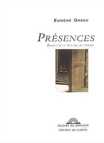 Présences (French Edition): Eugène Green
