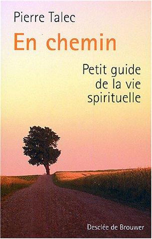 9782220054476: En chemin : Petit guide de la vie spirituelle
