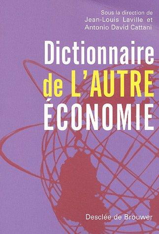 Dictionnaire de l'autre économie (French Edition): Jean-Louis Laville