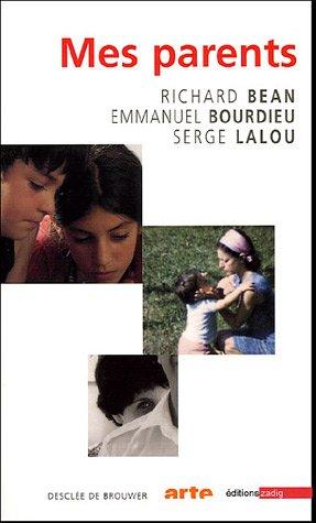 mes parents: Emmanuel Bourdieu, Richard Bean, Serge Lalou