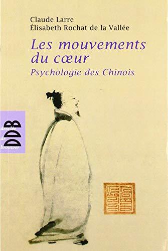 9782220056531: Les Mouvements du coeur : Psychologie des Chinois