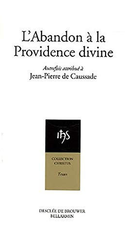 L'Abandon à la Providence divine: Jean-Pierre Caussade; Dominique