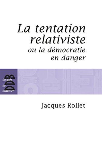 9782220057132: La tentation relativiste ou la démocratie en danger