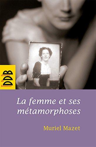9782220057668: La femme et ses métamorphoses