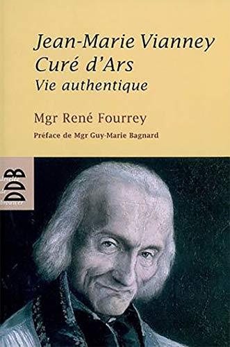 La Vie Authentique du Cure d'Ars N.ed (French Edition): Collectif