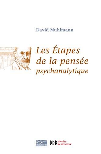 Les étapes de la pensée psychanalytique (French Edition): David Muhlmann
