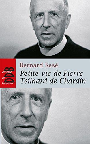 petite vie de pierre teilhard de chardin: Sese, Bernard