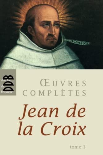 oeuvres complètes t.1: Jean de la Croix saint
