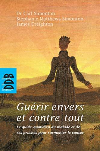 9782220058870: Guérir envers et contre tout (French Edition)