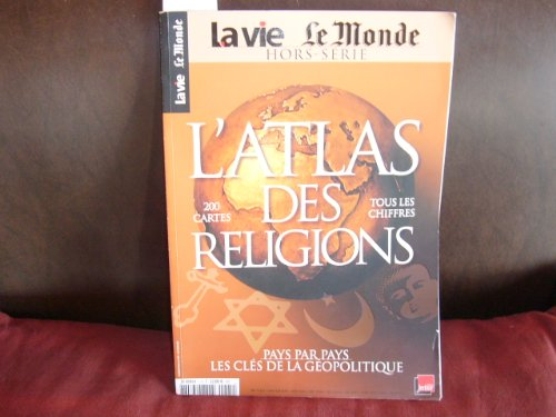 Hors Serie la Vie - Atlas des Religions Collectif