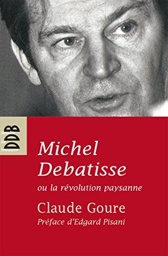 9782220058986: Michel Debatisse ou la révolution paysanne