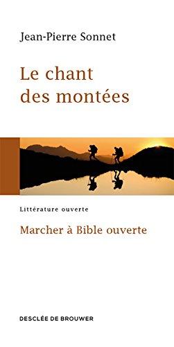Le chant des montées : Marcher à: Jean-Pierre Sonnet