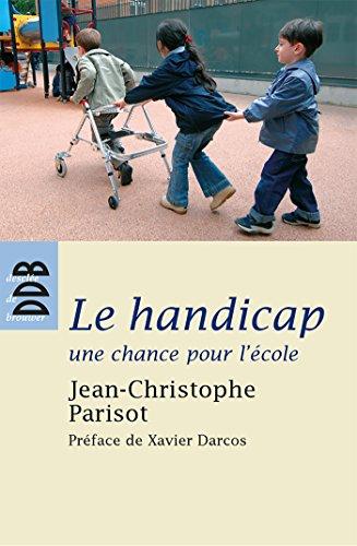 9782220059846: Le handicap, une chance pour l'�cole : Ecouter, penser et vivre l'alt�rit� dans la communaut� �ducative
