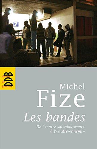 """""""les bandes ; l'entre-soi adolescent"""": Michel Fize"""
