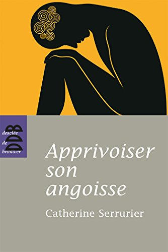 9782220060248: Apprivoiser son angoisse (French Edition)