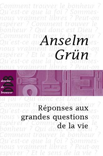 RÉPONSES AUX GRANDES QUESTIONS DE LA VIE: GR�N ANSELM