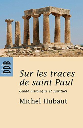 Sur les Traces de St Paul (Ned) (French Edition): Hubaut Michel