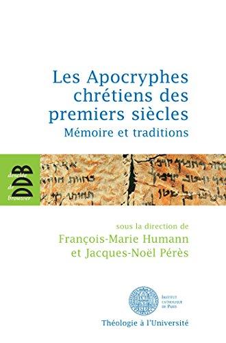Les Apocryphes chrétiens des premiers siècles (French Edition): Franç...