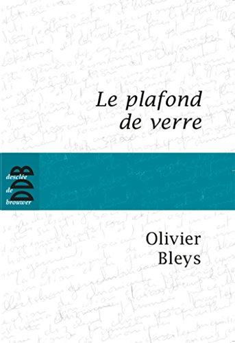 PLAFOND DE VERRE (LE): BLEYS OLIVIER