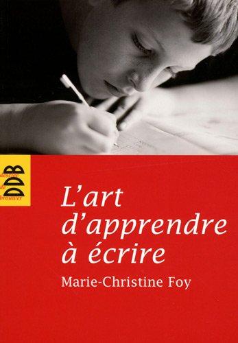 L'art d'apprendre à écrire (French Edition): Marie-Christine ...