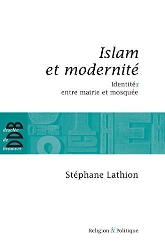 9782220061894: Islam et modernit� : Identit�S entre mairie et mosqu�e