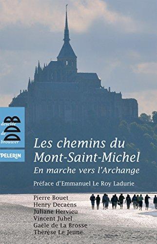 Les chemins du Mont-Saint-Michel: En marche vers: Pierre Bouet; Henry