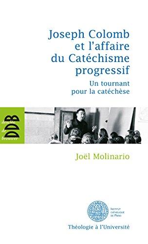 Joseph Colomb et l'affaire du Catéchisme progressif (French Edition): Joël ...