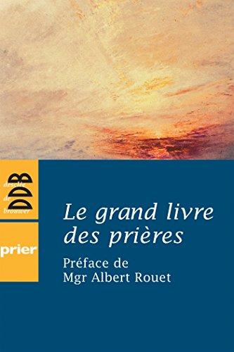 Le grand livre des prières (French Edition): Christine Florence