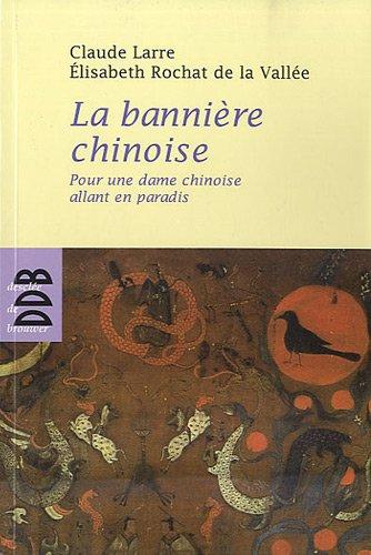La bannière chinoise: Pour une dame chinoise: Elisabeth Rochat de