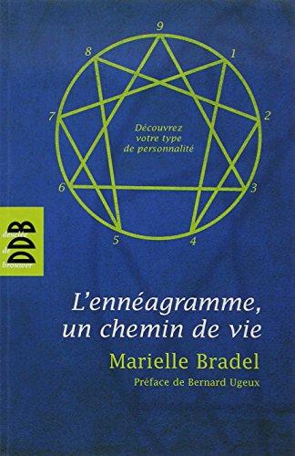 ENNÉAGRAMME, UN CHEMIN DE VIE (L'): BRADEL MARIELLE