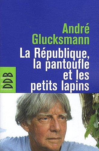 9782220063041: La République, la pantoufle et les petits lapins