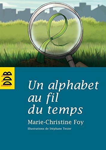 Un alphabet au fil du temps (French Edition): Marie-Christine Foy
