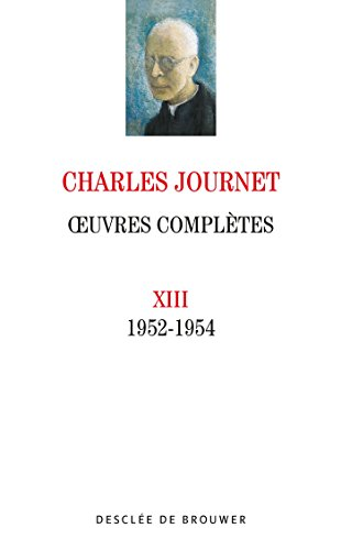 Oeuvres : Volume XIII: Charles Journet
