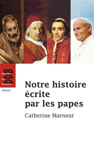 Notre histoire écrite par les papes: Catherine Marneur