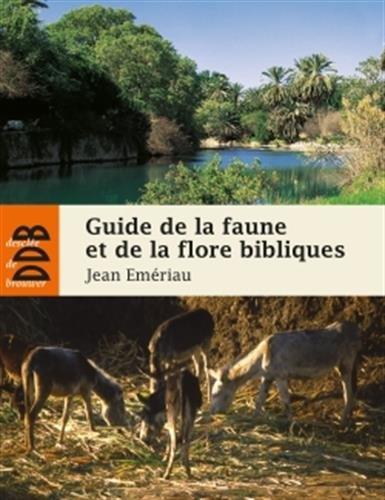 Guide de la faune et la flore bibliques: Jean Emeriau