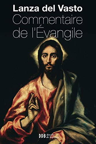 Commentaire de l'Evangile: Del Vasto, Lanza; Vigne, Daniel