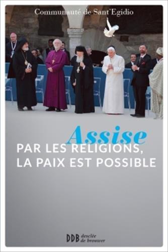 ASSISE PAR LES RELIGIONS, LA PAIX EST POSSIBLE: SANT'EGIDIO
