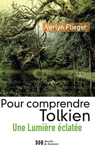 Pour Comprendre Tolkien: Verlyn Flieger