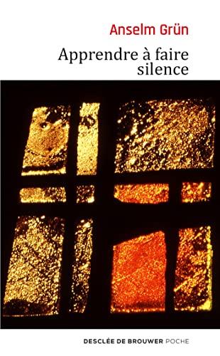 APPRENDRE À FAIRE SILENCE: GRUN ANSELM