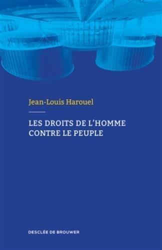 DROITS DE L'HOMME CONTRE LE PEUPLE (LES): HAROUEL JEAN-LOUIS