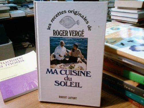 Ma cuisine du soleil (Les Recettes originales de) (French Edition) (2221000129) by Roger Verge