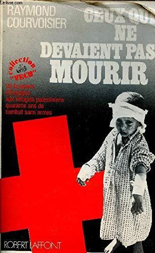 9782221000410: CEUX QUI DEVAIENT PAS MOURIR