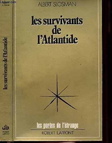 Les survivants de l'Atlantide (Les Portes de l'étrange) (French Edition) (2221001028) by Albert Slosman