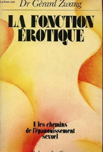 9782221001714: La Fonction érotique, tome 1