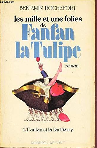 Les mille et unes folies de Fanfan: Benjamin Rochefort