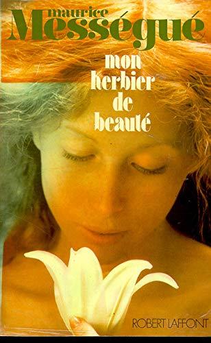 Mon herbier de beauteÌ  (French Edition): Maurice MesseÌ gueÌ