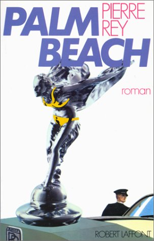 Palm Beach: Roman (Best-sellers) (French Edition): Rey, Pierre